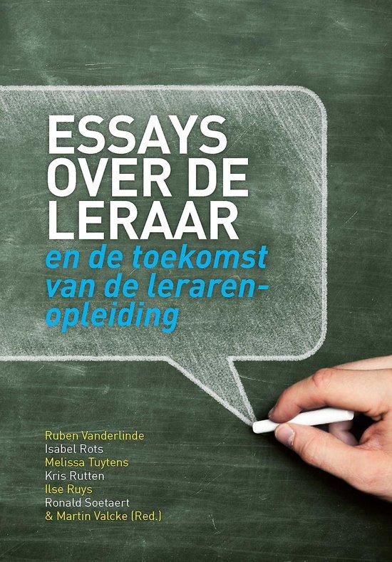 Essays over de leraar en de toekomst van de lerarenopleiding